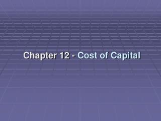 Chapter 12 -  Cost of Capital