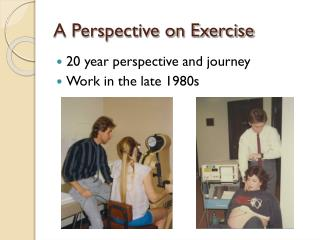 A Perspective on Exercise