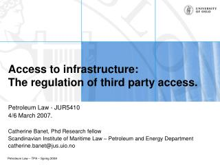 Access to infrastructure: The regulation of third party access.