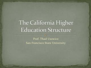 The California Higher Education Structure