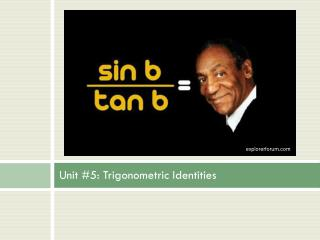 Unit #5: Trigonometric Identities