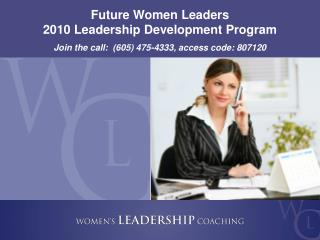 Future Women Leaders 2010 Leadership Development Program