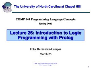 Lecture 26: Introduction to Logic Programming with Prolog