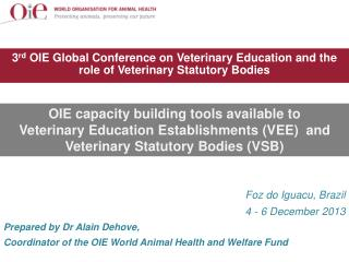 3 rd  OIE Global Conference on Veterinary Education and the role of Veterinary Statutory Bodies