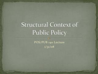 Structural Context of Public Policy