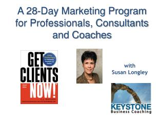 A 28-Day Marketing Program for Professionals, Consultants and Coaches