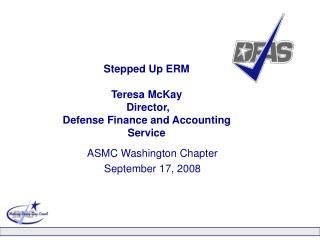 Stepped Up ERM Teresa McKay   Director,  Defense Finance and Accounting Service