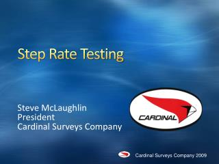 Step Rate Testing