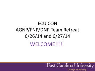 ECU CON AGNP/FNP/DNP Team Retreat 6/26/14 and 6/27/14