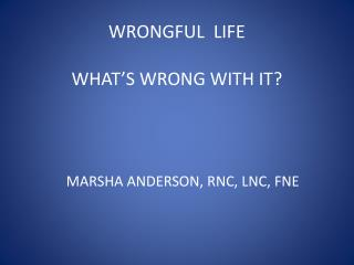 WRONGFUL  LIFE WHAT'S WRONG WITH IT?