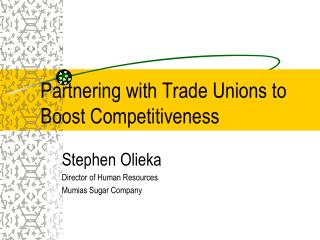Partnering with Trade Unions to Boost Competitiveness