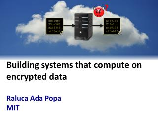 Building systems that compute on encrypted data