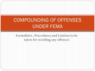 COMPOUNDING OF OFFENSES UNDER FEMA
