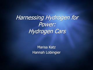 Harnessing Hydrogen for Power:  Hydrogen Cars