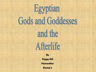 Egyptian  Gods and Goddesses and the Afterlife