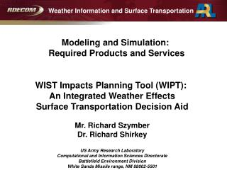 WIST Impacts Planning Tool (WIPT):  An Integrated Weather Effects