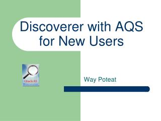 Discoverer with AQS for New Users