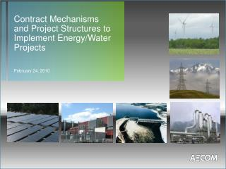 Contract Mechanisms and Project Structures to Implement Energy/Water Projects