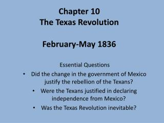 Chapter 10 The Texas Revolution February-May 1836