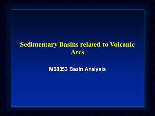 Sedimentary Basins related to Volcanic Arcs