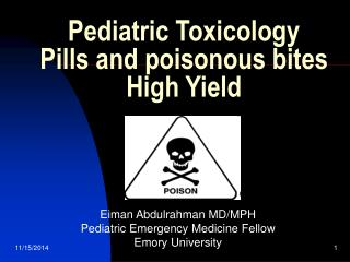 Pediatric Toxicology Pills and poisonous bites High Yield