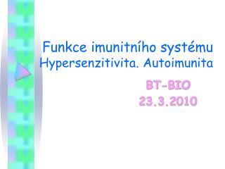 Funkce imunitního systému Hypersenzitivita. Autoimunita