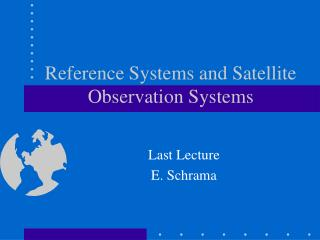 Reference Systems and Satellite Observation Systems