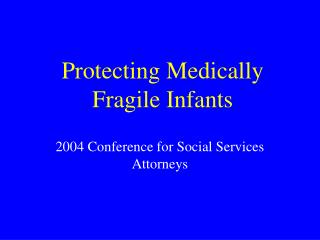Protecting Medically Fragile Infants