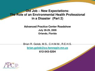 Advanced Practice Center Roadshow  July 28-29, 2009 Orlando, Florida