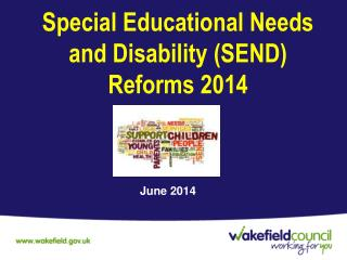 Special Educational Needs and Disability (SEND) Reforms 2014