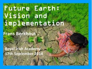 Future Earth: Vision and implementation