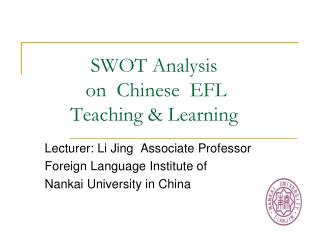 SWOT Analysis          on  Chinese  EFL       Teaching & Learning