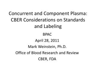 Concurrent and Component Plasma: CBER Considerations on Standards and Labeling