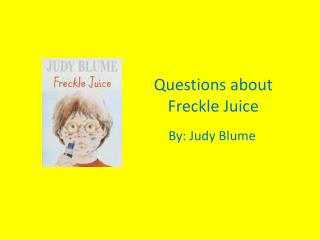 Questions about Freckle Juice