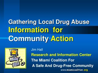Gathering Local Drug Abuse Information for  Community  Action