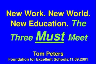 All Slides Available at … tompeters Note:  Lavender  text in this file is a link.