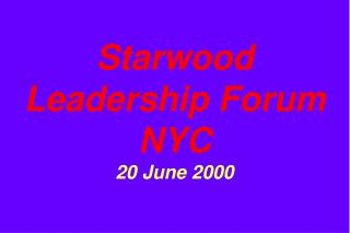 Starwood Leadership Forum NYC 20 June 2000