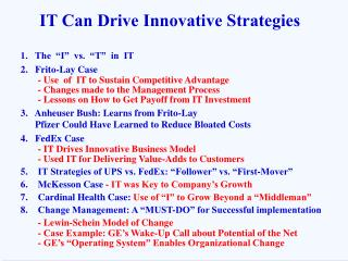 IT Can Drive Innovative Strategies