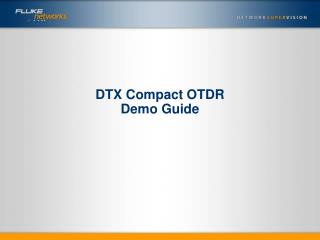 DTX Compact OTDR Demo Guide