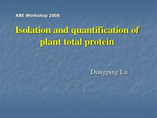 Isolation and quantification of plant total protein