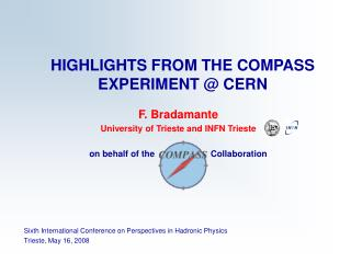 HIGHLIGHTS FROM THE COMPASS EXPERIMENT @ CERN
