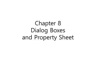 Chapter 8 Dialog Boxes  and Property Sheet