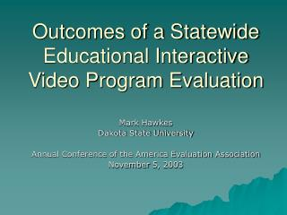 Outcomes of a Statewide Educational Interactive Video Program Evaluation