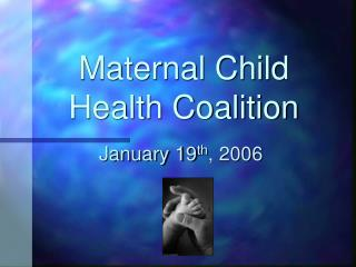 Maternal Child Health Coalition