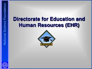 Directorate for Education and Human Resources (EHR)