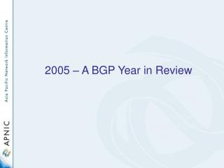 2005 – A BGP Year in Review