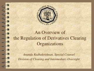 An Overview of the Regulation of Derivatives Clearing Organizations