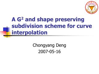 A G 2  and shape preserving subdivision scheme for curve interpolation