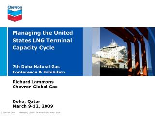 Richard Lammons Chevron Global Gas Doha, Qatar March 9-12, 2009