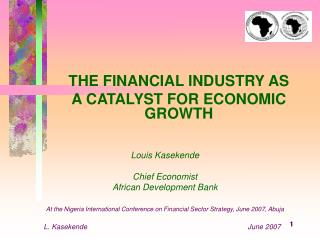 THE FINANCIAL INDUSTRY AS  A CATALYST FOR ECONOMIC GROWTH